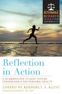 Reflection in Action: A Guidebook for Student Affairs Professionals and Teaching Faculty (BOK)