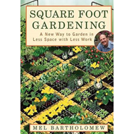 Square Foot Gardening: A New Way to Garden in Less Space with Less Work (BOK)