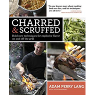 Charred & Scruffed: Bold New Techniques for Explosive Flavor on and Off the Grill (BOK)