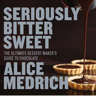 Seriously Bitter Sweet: The Ultimate Dessert Maker's Guide to Chocolate (BOK)
