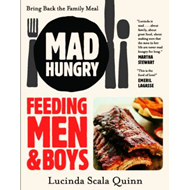 Mad Hungry: Feeding Men & Boys (BOK)