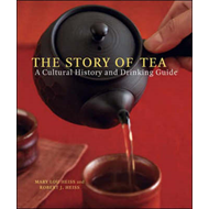 The Story of Tea: A Cultural History and Drinking Guide (BOK)