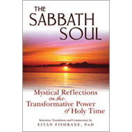 Sabbath Soul: Mystical Reflections on the Transformative Power of Holy Time (BOK)