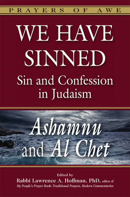 We Have Sinned: Sin and Confession in Judaism,  Ashamnu and Al Chet (BOK)