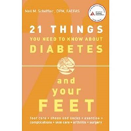 21 Things You Need to Know About Diabetes and Your Feet (BOK)
