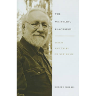 The Whistling Blackbird: Essays and Talks on New Music (BOK)