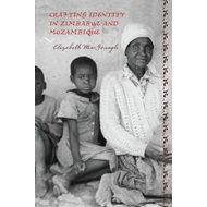 Crafting Identity in Zimbabwe and Mozambique (BOK)