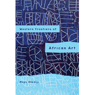 Western Frontiers of African Art: Diaspora, Modern, and Contemporary Images (BOK)