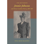 The Reverend Jennie Johnson and African Canadian History, 1868-1967 (BOK)