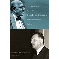 The Evolution and Legacy of the Engel and Romano Work in Biopsychosocial Medicine (BOK)