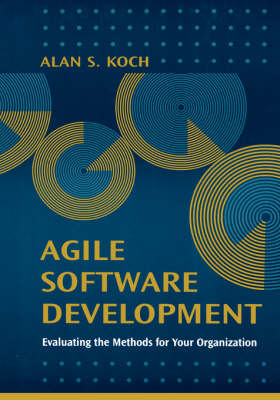 Agile Software Development: Evaluating the Methods for Your Organization (BOK)