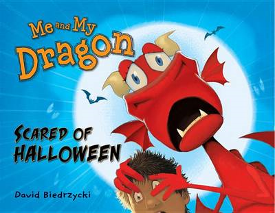Me and My Dragon: Scared of Halloween (BOK)