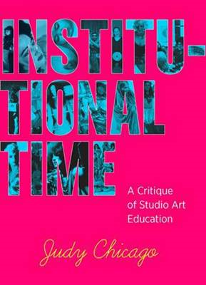 Institutional Time: A Critique of Studio Art Education (BOK)