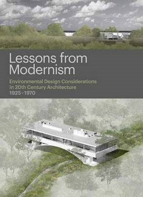 Lessons from Modernism: Environmental Design Considerations in 20th Century Architecture, 1925 - 197 (BOK)