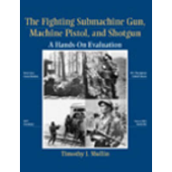 The Fighting Submachine Gun, Machine Pistol and Shotgun: A Hands-on Evaluation (BOK)