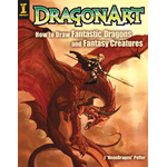 DragonArt: How to Draw Fantastic Dragons and Fantasy Creatures (BOK)