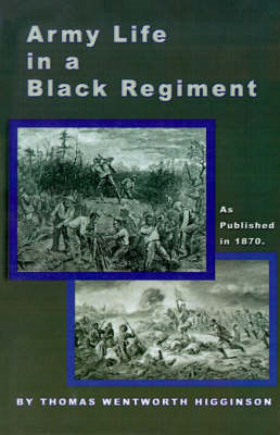 Army Life in a Black Regiment (BOK)