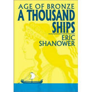 Age of Bronze: v. 1: A Thousand Ships (BOK)