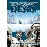 The Walking Dead Volume 2: Miles Behind Us (BOK)