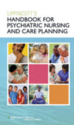 Lippincott's Handbook for Psychiatric Nursing and Care Planning (BOK)