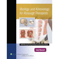 Myology and Kinesiology for Massage Therapists (BOK)