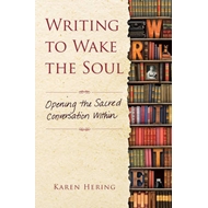 Writing to Wake the Soul: Opening the Sacred Conversation Within (BOK)