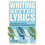 Writing Better Lyrics (BOK)