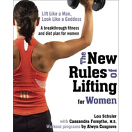 The New Rules of Lifting for Women: Lift Like a Man, Look Like a Goddess (BOK)