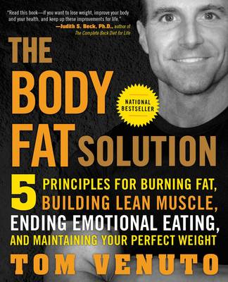 The Body Fat Solution: 5 Principles for Burning Fat, Building Lean Muscle, Ending Emotional Eating, (BOK)