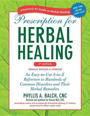 Prescription for Herbal Healing: An Easy-to-Use A-to-Z Reference to Hundreds of Common Disorders and (BOK)