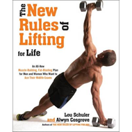 The New Rules of Lifting For Life: An All-new Muscle-building, Fat-blasting Plan for Men and Women W (BOK)
