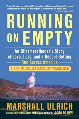 Running On Empty: An Ultramarathoner's Story of Love, Loss and a Record Setting Run Across America (BOK)