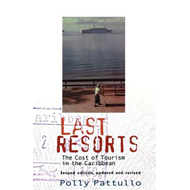 Last Resorts: The Cost of Tourism in the Caribbean (BOK)