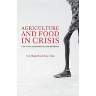Agriculture and  Food in Crisis: Conflict, Resistance, and Renewal (BOK)