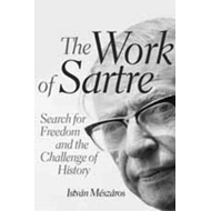 The Work of Sartre: Search for Freedom and the Challenge of History (BOK)