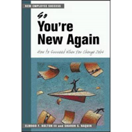 So You're New Again: How to Succeed in a New Job (BOK)