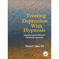 Treating Depression with Hypnosis: Integrating Cognitive-Behavioral and Strategic Approaches (BOK)
