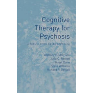 Cognitive Therapy for Psychosis: A Formulation-Based Approach (BOK)