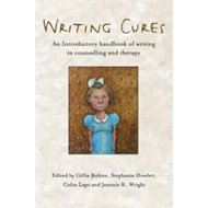 Writing Cures: An Introductory Handbook of Writing in Counselling and Psychotherapy (BOK)