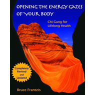 Opening the Energy Gates of Your Body: Chi Gung for Lifelong Health (BOK)