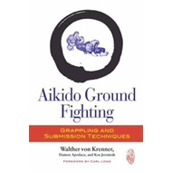 Aikido Ground Fighting: Grappling and Submission Techniques (BOK)