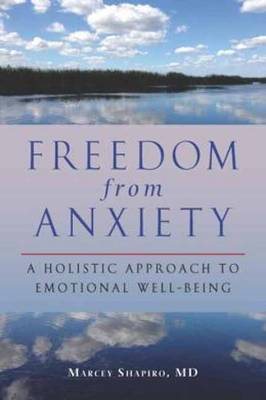 Freedom from Anxiety: A Holistic Approach to Emotional Well-Being (BOK)
