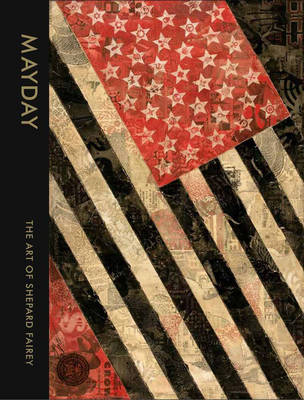 Mayday: The Art of Shepard Fairey (BOK)
