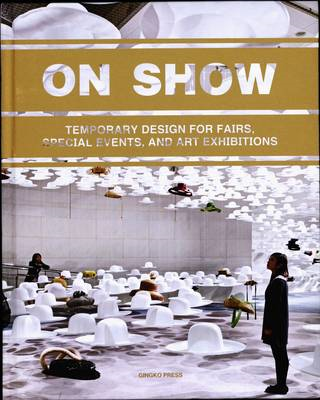 On Show: Temporary Design of Fairs, Events & Exhibitions (BOK)
