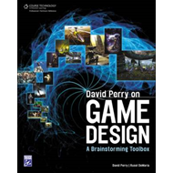 David Perry on Game Design: A Brainstorming ToolBox (BOK)