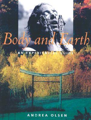 Body and Earth: An Experiential Guide (BOK)