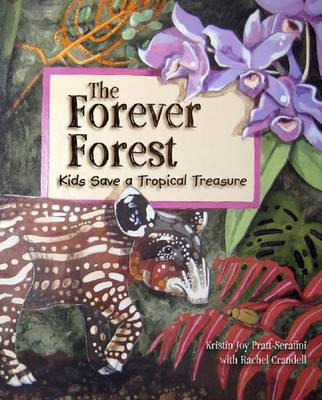 Forever Forest: Kids Save a Tropical Treasure (BOK)