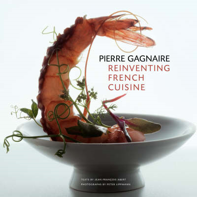 Pierre Gagnaire: Reinventing French Cuisine (BOK)