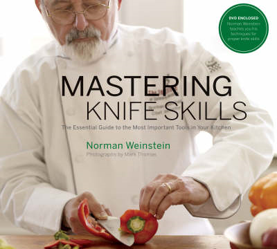 Mastering Knife Skills: The Essential Guide to the Most Important Tools in Your Kitchen (BOK)