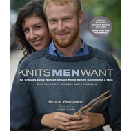 Knits Men Want: The 10 Rules Every Woman Should Know Before Knitting for a Man Plus the Only 10 Patt (BOK)